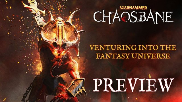 Warhammer Chaosbane Preview – Venturing Into The Fantasy Universe