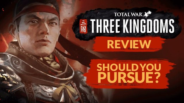 TOTAL WAR: THREE KINGDOMS | REVIEW - Should you Pursue? (RTS/Grand Strategy Game)