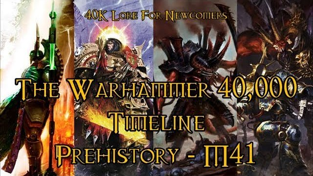 40K Lore For Newcomers - The Warhammer 40,000 Timeline: Prehistory - M41 - 40K Theories