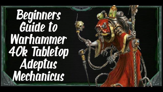 Beginners Guide to Warhammer 40k Tabletop Admech