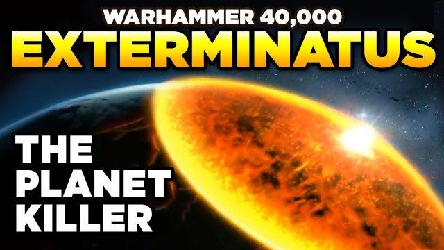 40K EXTERMINATUS - The Planet Killer | Warhammer 40,000 Lore/History