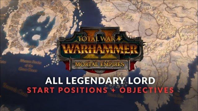 Total War: Warhammer 2 - Mortal Empires - All Faction Start