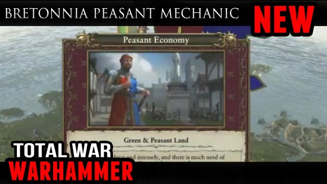 Total War: Warhammer - Bretonnia Peasant Mechanic (Campaign Gameplay)