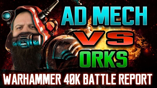 Orks vs Adeptus Mechanicus Warhammer 40k Battle Report Ep 95