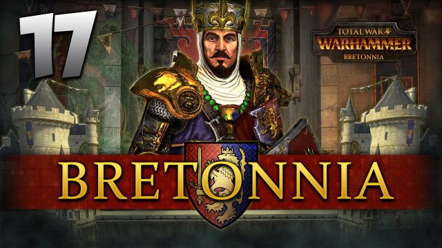 THE DWARFS COME TO OUR AID! Total War: Warhammer - Bretonnia Campaign #17