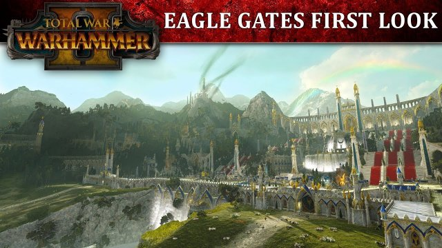 Total War: WARHAMMER 2 - Eagle Gates First Look