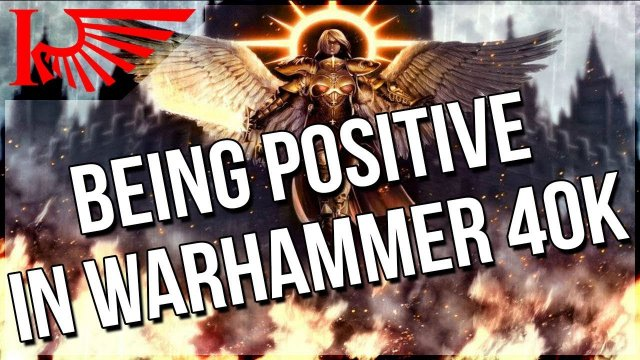 Let's Chat About Positivity In Warhammer 40,000