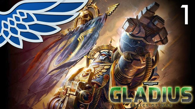 WARHAMMER 40K GLADIUS | Space Marines Part 1 - Let's Play Warhammer 40,000 Gladius Relics of War