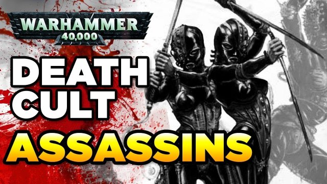 THE DEATH CULT ASSASSINS | WARHAMMER 40,000 Lore / History