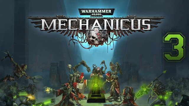 Warhammer 40,000: Mechanicus #3 - Miscalculations