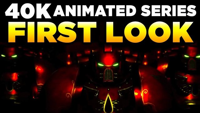 WARHAMMER 40,000 ANIMATED SERIES - First Look - First Thoughts