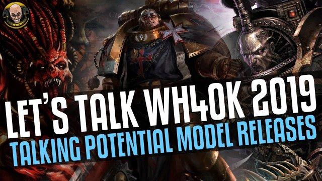Let's Talk 2019 Warhammer 40K Releases