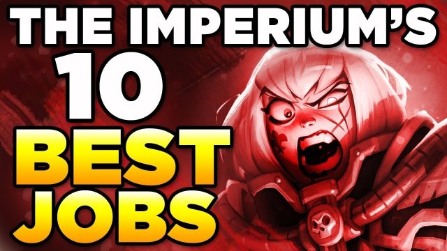 THE IMPERIUM'S 10 BEST JOBS | WARHAMMER 40,000 Lore / History