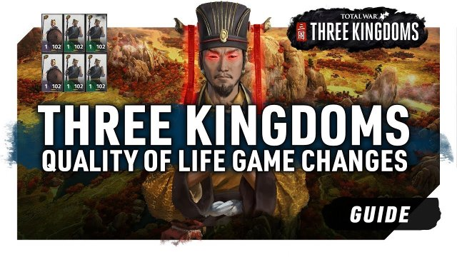 QUALITY OF LIFE GAME CHANGES | A Total War: Three Kingdoms Guide