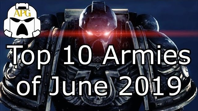 Top 10 Warhammer 40k Armies of June 2019