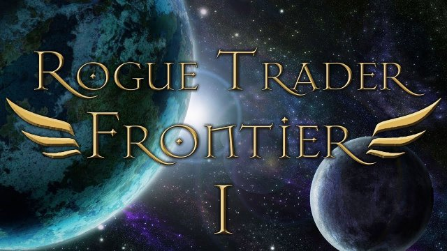 Rogue Trader Frontier | 70 Years In The Warp - 40k RPG Show: Episode 1
