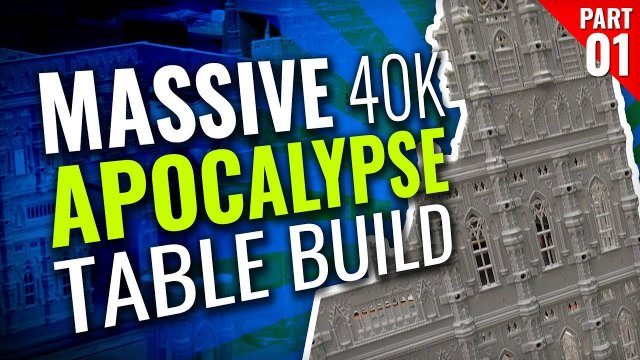 Massive 40K Apocalypse Gaming Table Build [Part One]