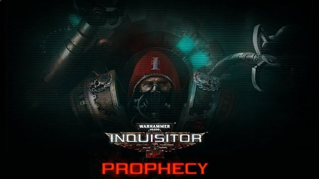 HAIL THE OMNISSIAH! | Warhammer 40,000: Inquisitor - Prophecy