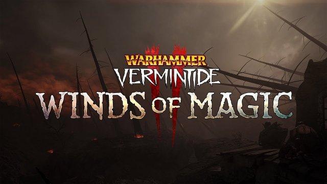 Warhammer: Vermintide 2 - Winds of Magic | Gameplay Trailer