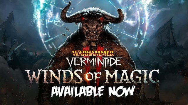 Warhammer: Vermintide 2 - Winds of Magic AVAILABLE NOW
