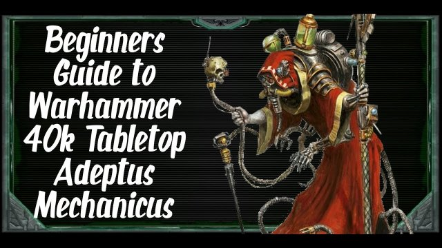 Beginners Guide to Warhammer 40k Tabletop Admech