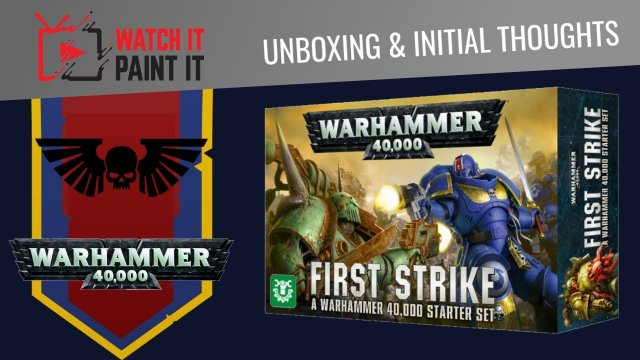 Warhammer 40k : First Strike - Unboxing & Initial Thoughts