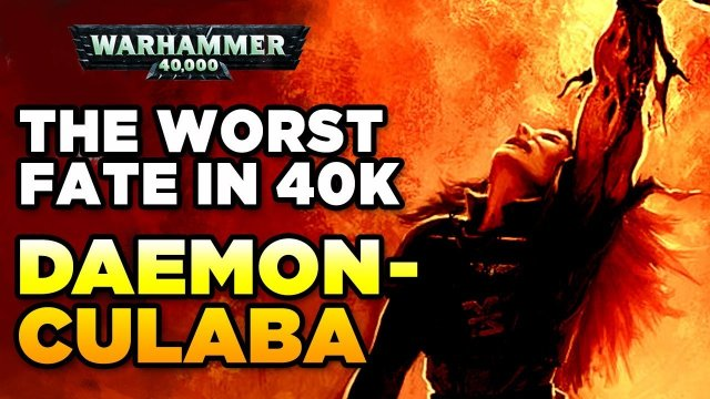 THE WORST FATE IN 40K - CHAOS DAEMONCULABA | Warhammer 40,000 Lore/History