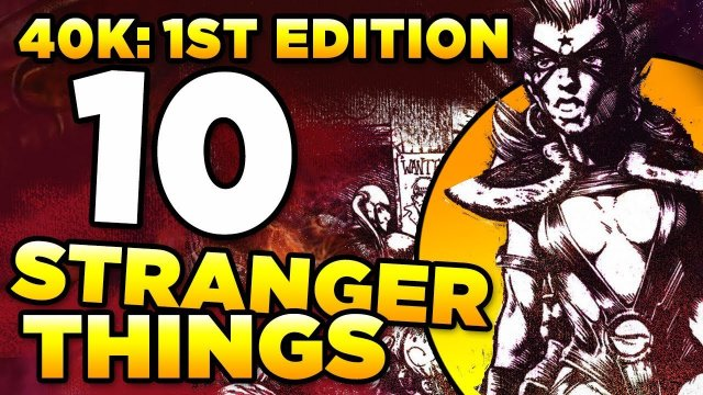 40K 1ST EDITION - 10 STRANGER THINGS | WARHAMMER 40,000 Lore / History