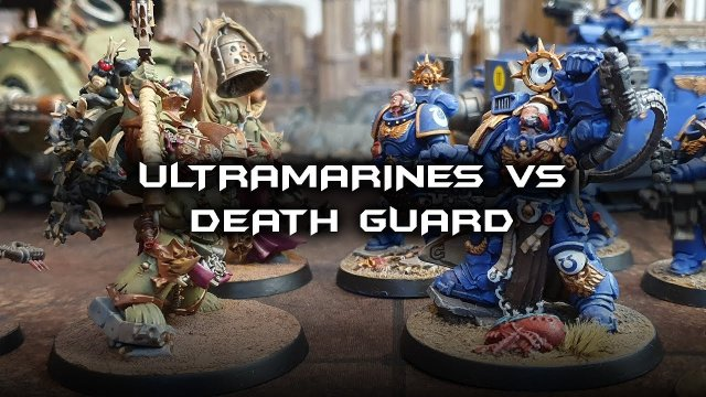 Warhammer 40,000 Battle Report - Ultramarines vs Death Guard