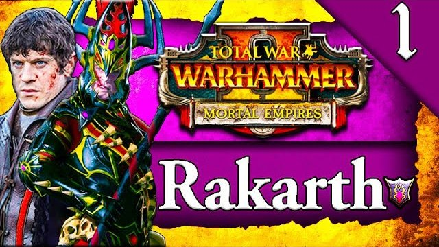 NEW* RAKARTH DARK ELVES CAMPAIGN! Total War Warhammer 2: Dark Elves: Rakarth Campaign Gameplay #1