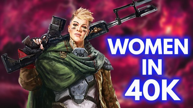 What Life Is Like for Women in the Warhammer 40K Universe
