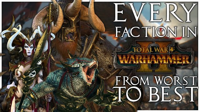 Every Faction in Total War Warhammer 2 Ranked From Worst to Best