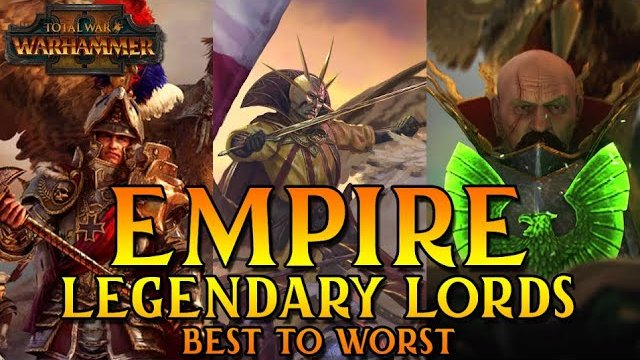 BEST TO WORST | Ranking Empire Legendary Lords in Total War Warhammer 2 - Multiplayer Guide & List